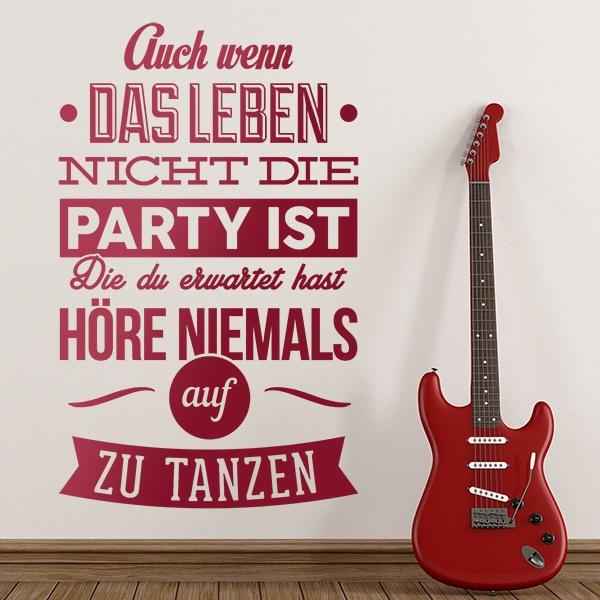 Wall Stickers: Auch wenn das leben nich die party ist, Die du...