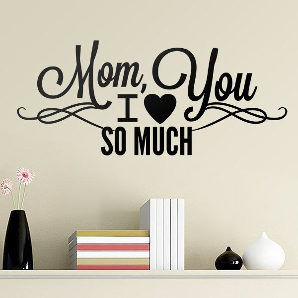 Wall Stickers: Mom I Love You So Much