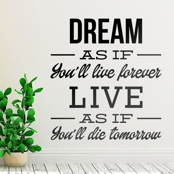 Wall Stickers: Dream as if you´ll live forever