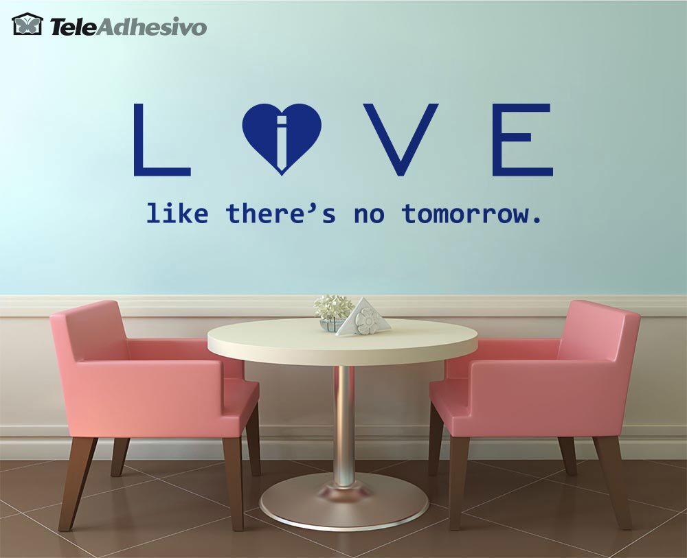 Wall Stickers: Love - live like there´s no tomorrow