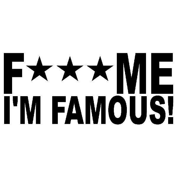 Fck Me Im Famous Girls