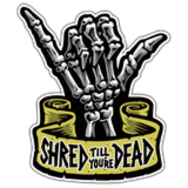 Car and Motorbike Stickers: Shaka Shred till you're dead