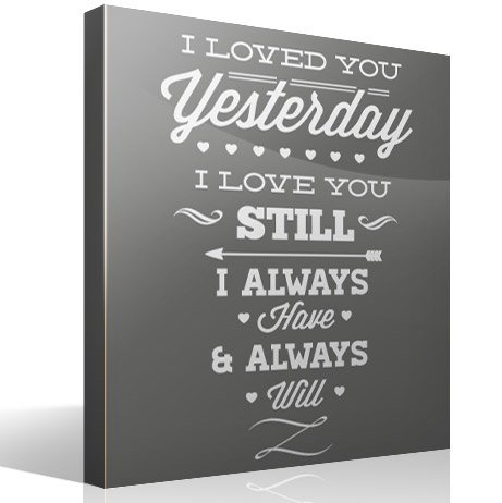 Wall Stickers: I Loved You Yesterday