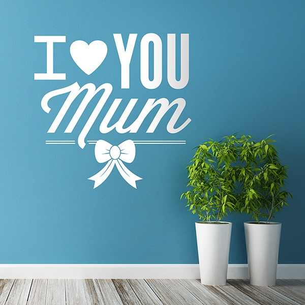 Wall Stickers: I Love You Mum