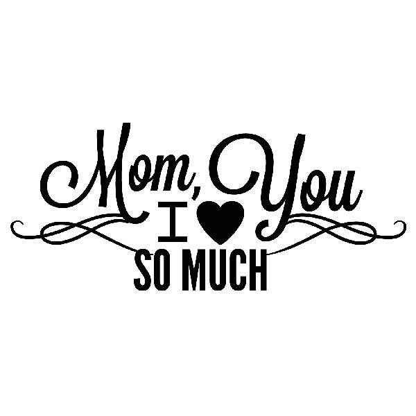 Wall Stickers Mom I Love You So Much