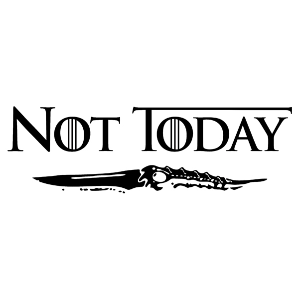 Wall Sticker Game Of Thrones Not Today Muraldecal Com
