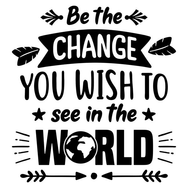 Wall Stickers: Be the change you want